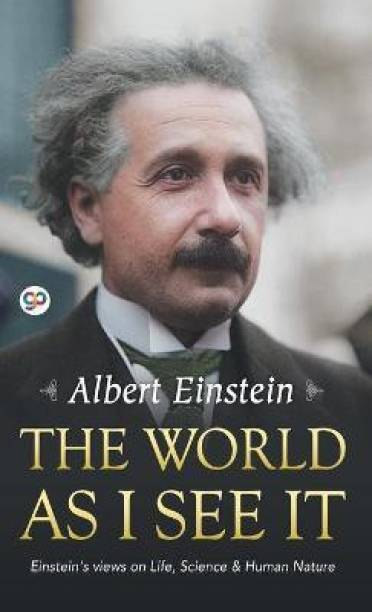 The World as I See It - Einstein's Views on Life, Science & Human Nature