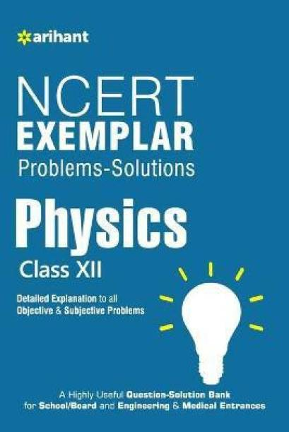 Ncert Exemplar Problems-Solutions Physics Class 12th - Detailed Explanation to All Objective & Subjective Problems
