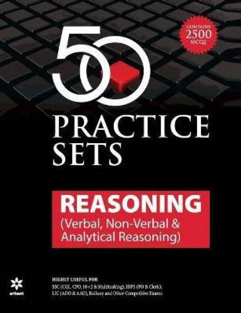 50 Practice Sets Reasoning ( Verbal., Non Verbal & Analytical Reasoning ) 2020 Edition