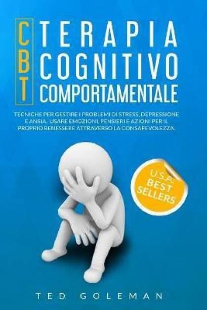 Terapia cognitivo-comportamentale (CBT) e Tecniche per gestire i problemi di stress, depressione e ansia