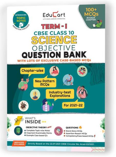 Educart TERM 1 SCIENCE MCQ Class 10 Question Bank Book 2022 (Based on New MCQs Type Introduced in 2nd Sep 2021 CBSE Sample Paper) EDUBOOK