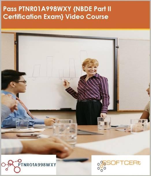 PTNR01A998WXY {NBDE Part II Certification Exam} Video Course