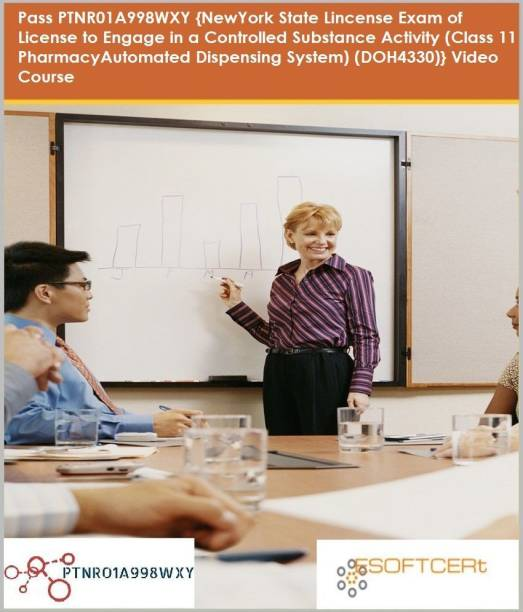 PTNR01A998WXY {NewYork State Lincense Exam of License to Engage in a Controlled Substance Activity (Class 11 PharmacyAutomated Dispensing System) (DOH4330)} Video Course