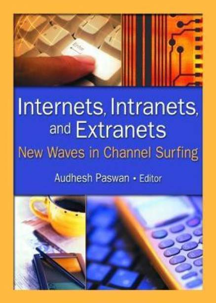 Internets, Intranets, and Extranets