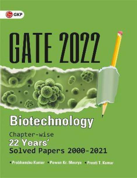 Gate 2022 Biotechnology 22 Years Chapter Wise Solved Papers (2000-2021)