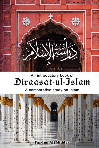 An Introductory Book of Diraasat-ul-Islam: A comparative study on Islam