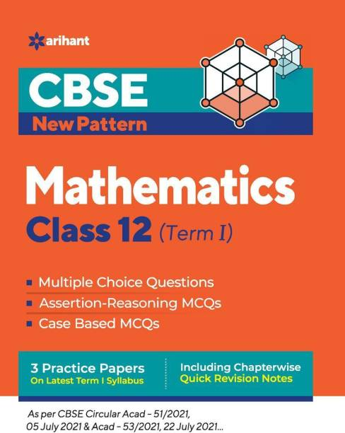Cbse New Pattern Mathematics Class 12 for 2021-22 Exam (MCQS Based Book for Term 1)