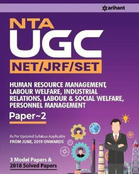 UGC Net Human Resource Management Labour Welfare and Industrial Relations Labour and Social Welfare 2019 - As Per Updated Syllabus Applicable from June, 2019 Onwards (3 Model Papers & 2018 Solved Papers)