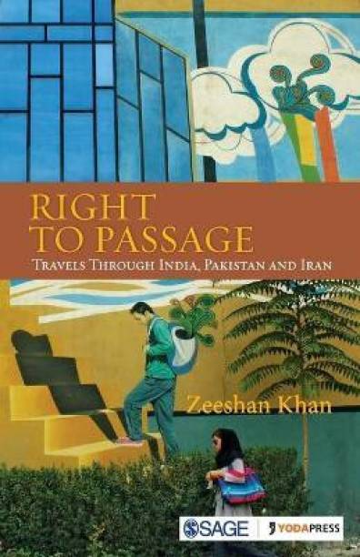 Right to Passage - Travels through India, Pakistan and Iran