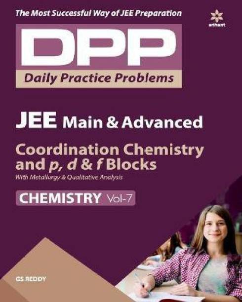 Daily Practice Problems (Dpp) for Jee Main & Advanced Chemistry - Coordination Chemistry and p,d & f Blocks with Metallurgy & Qualitative Analysis 2020