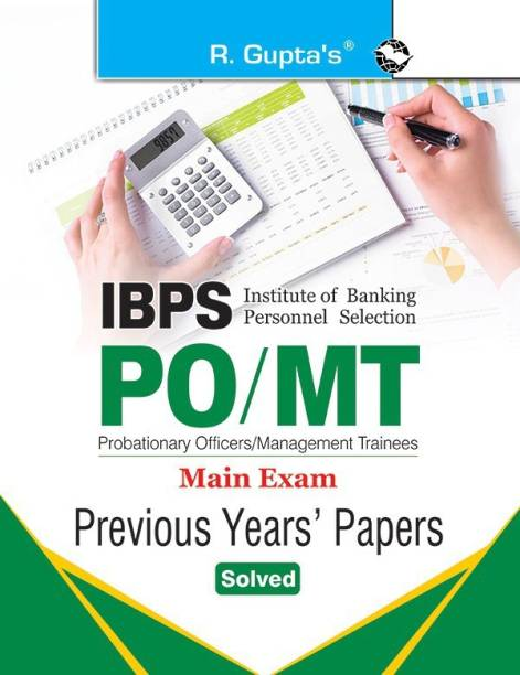 IBPS: PO/MT (Main Exam) Previous Years Papers (Solved) - PO/MT (Main Exam) Previous Years Papers (Solved)