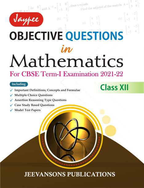 Jaypee Objective Questions in Mathematics (For CBSE Term-I Examination 2021-22) For Class XII