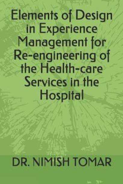 Elements of Design in Experience Management for Re-engineering of the Health-care Services in the Hospital