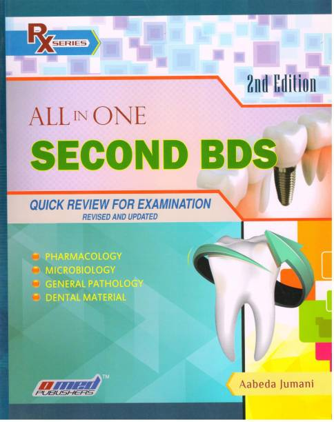 All In One Second BDS QUICK REVIEW FOR EXAMINATIONS.REVISED & UPDATED.PHARMACOLOGY.MICROBIOLOGY.GENERAL PATHOLOGY.DENTAL MATERIAL