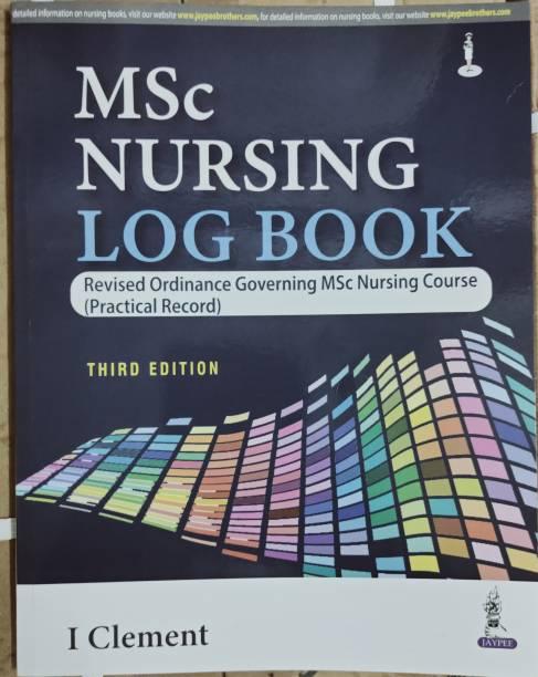 MSc Nursing Log Book: Revised Ordinance Governing MSc Nursing Course (Practical Record) ( 3RD EDITION 2021)