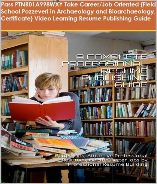 PTNR01A998WXY {Field School Pozzeveri in Archaeology and Bioarchaeology, Certificate} Video Learning Resume Publishing Guide