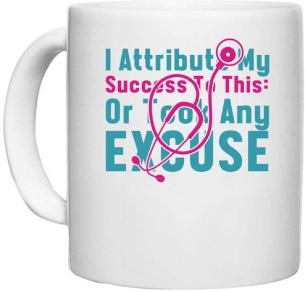 UDNAG White Ceramic Coffee / Tea 'Nurse   I attribute my success to this or took any excuse' Perfect for Gifting [330ml] Ceramic Coffee Mug