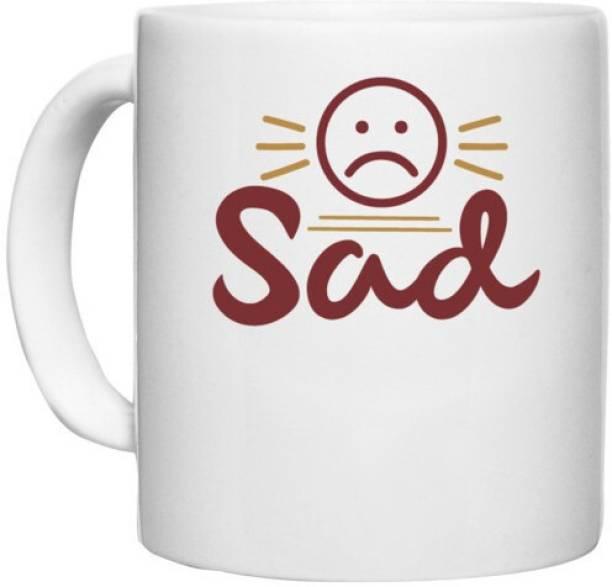 UDNAG White Ceramic Coffee / Tea 'Sad   sad2' Perfect for Gifting [330ml] Ceramic Coffee Mug