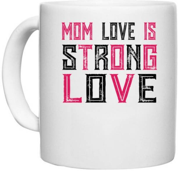 UDNAG White Ceramic Coffee / Tea 'Mother   MOM LOVE IS STRONG LOVE' Perfect for Gifting [330ml] Ceramic Coffee Mug