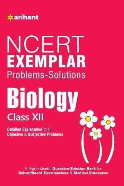 Ncert Exemplar Problems-Solutions Biology Class 12th - Detailed Explanations to All Objective & Subjective Problems