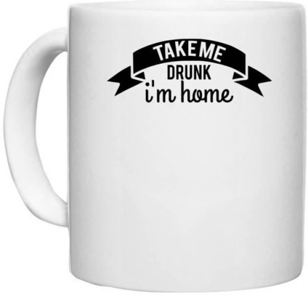 UDNAG White Ceramic Coffee / Tea 'Drunk   take me drunk i'm home' Perfect for Gifting [330ml] Ceramic Coffee Mug