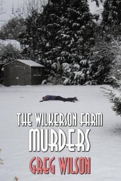 The Wilkerson Farm Murders