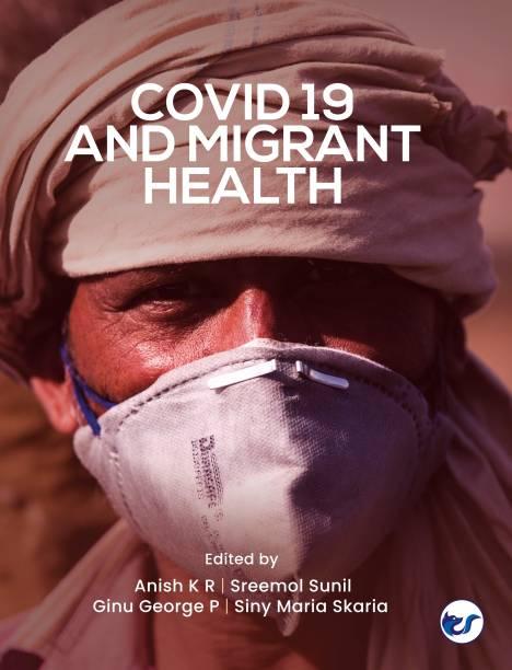 COVID 19 and Migrant Health