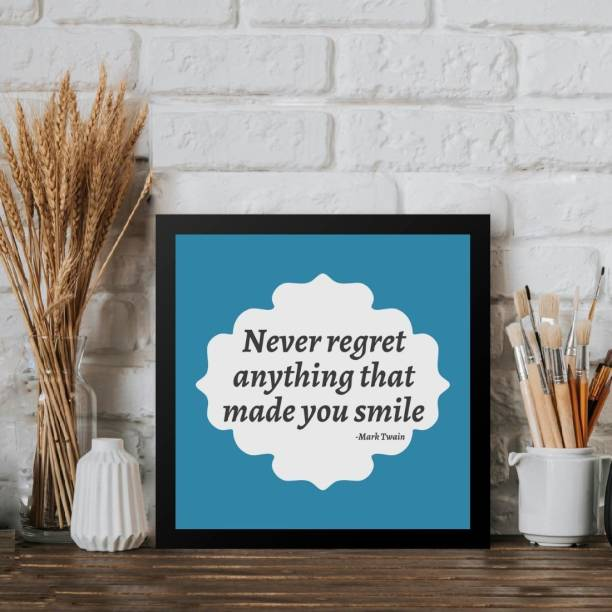 Motivational Quotes Wall Art Painting, Framed Paintings For Home Office Decor Never Regret Anything that made You Smile, 7x7 inches Fine Art Print