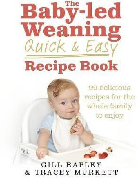 The Baby-led Weaning Quick and Easy Recipe Book