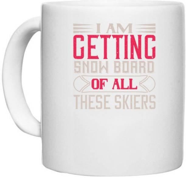 UDNAG White Ceramic Coffee / Tea 'Skiing   I Am Getting Snow Board Of All These Skiers' Perfect for Gifting [330ml] Ceramic Coffee Mug
