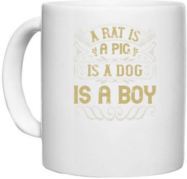 UDNAG White Ceramic Coffee / Tea 'Pig   A rat is a pig is a dog is a boy' Perfect for Gifting [330ml] Ceramic Coffee Mug