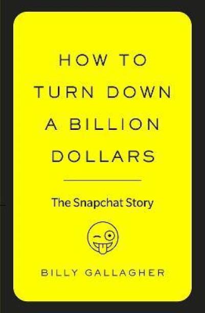 How to Turn Down a Billion Dollars - The Snapchat Story