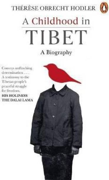 A Childhood in Tibet (True life-story of a woman, who spent 22 years under atrocities of the Chinese rule)