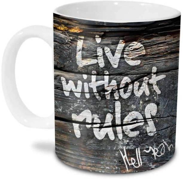 HOT MUGGS Live without rules Ceramic Coffee Mug