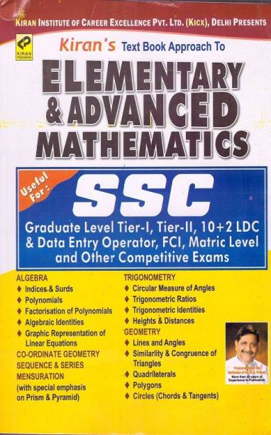 SSC - Text Book Approach To Elementary & Advanced Mathematics - Useful For : Graduate Level Tier - 1, Tier - 2, 10 + 2 LDC & Data Entry Operator, FCI, Matric Level And Other Competitive Exams