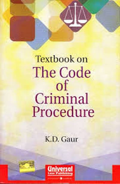 The Textbook On The Code Of Criminal Procedure By KD GAUR Edition : 2016