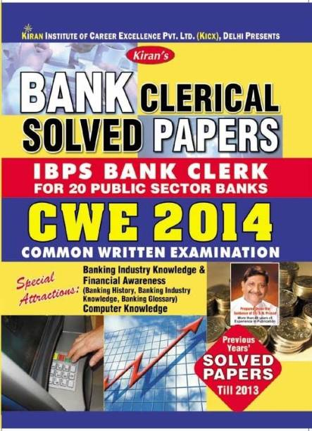 Bank Clerical Solved Papers - IBPS Bank Clerk CWE 2014 For 20 Public Sector Banks (Previous Year's Solved Papers Till 2013)