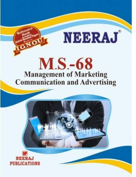 IGNOU MS-68 Management Of Marketing Communication And Advertising(Including Solved Question Papers)