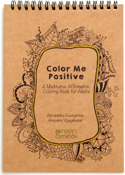 Color Me Positive - A Meditative Affirmation Coloring Book For Adults