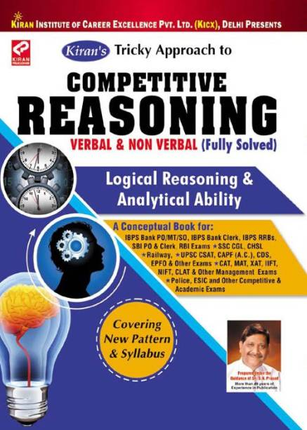 Kiran'S Tricky Approach To Competitive Reasoning Verbal & Non Verbal (Fully Solved) 7000+Objective Question Logical Reasoning & Analytical Ability—English