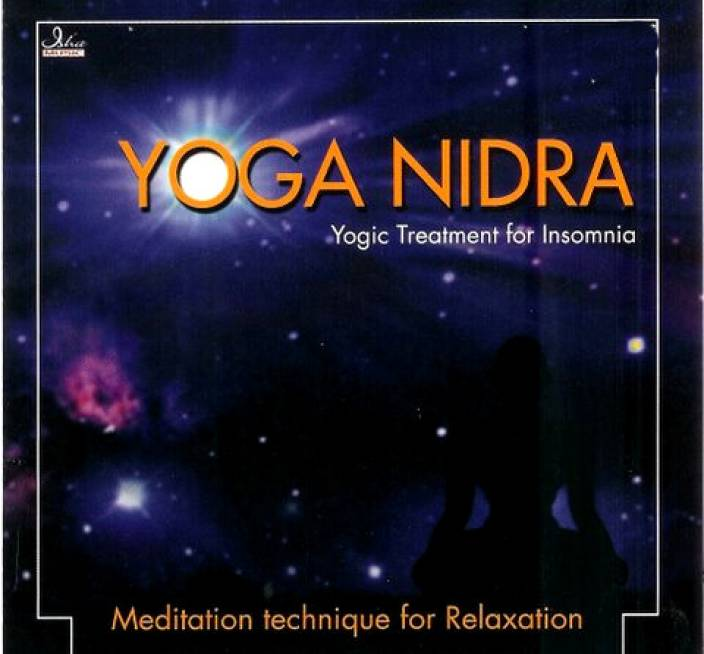 Yoga Nidra - Yogic Treatment For Insomnia