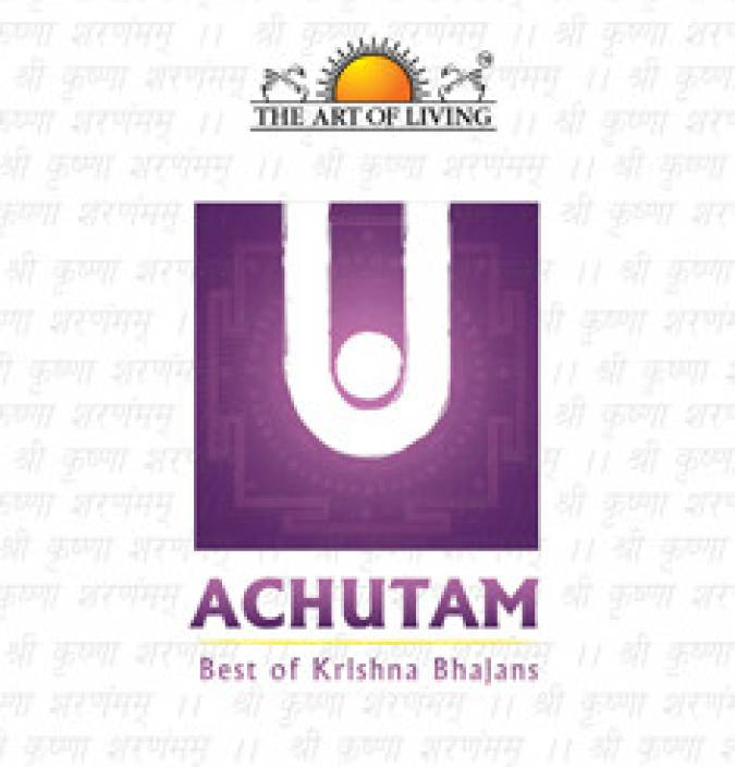 The Art Of Living: Achutam Best Of Krishna Bhajans