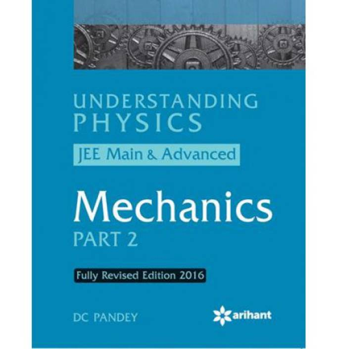 Understanding Physics for JEE Main & Advanced MECHANICS Part 2