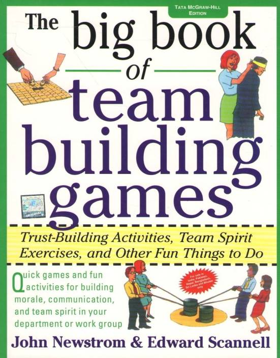The Big Book of Team Building Games 1st  Edition