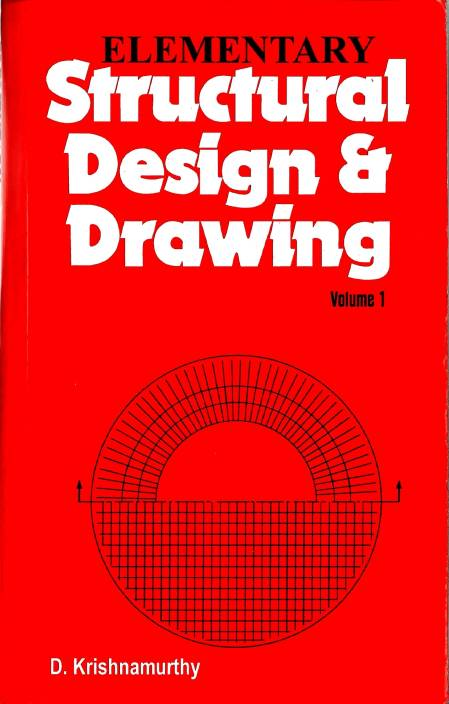 Elementary Structural Design And Drawing Volume 1 1st Edition