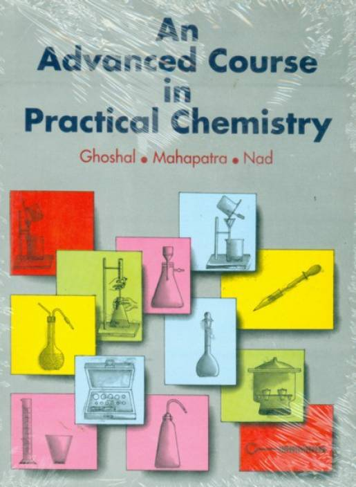 An Advanced Course in Practical Chemistry , Nad, Mahapatra