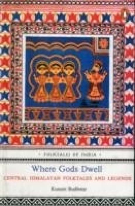Where Gods Dwell : Central Himalayan Folktales and Legends