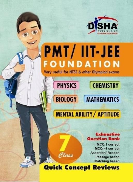 PMT / IIT - JEE Foundation Class 7 (Physics / Chemistry / Biology / Mathematics / Mental Ability / Aptitude)