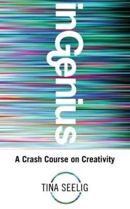 a09fcdaa Ingenius: A Crash Course on Creativity. Tina Seelig (English, Paperback,  Tina Lynn Seelig)
