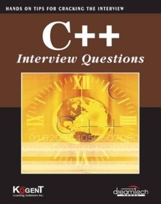 C++ Interview Questions: Hands On Tips For Cracking The Interview